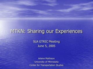 MTKN: Sharing our Experiences