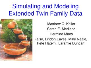 Simulating and Modeling Extended Twin Family Data