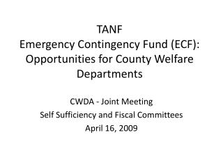 TANF  Emergency Contingency Fund (ECF): Opportunities for County Welfare Departments