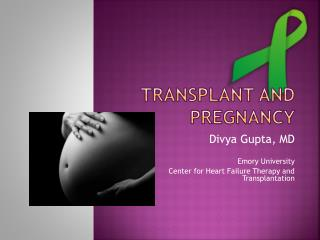 Transplant and pregnancy