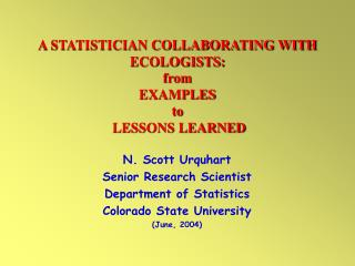 A STATISTICIAN COLLABORATING WITH ECOLOGISTS: from  EXAMPLES  to  LESSONS LEARNED