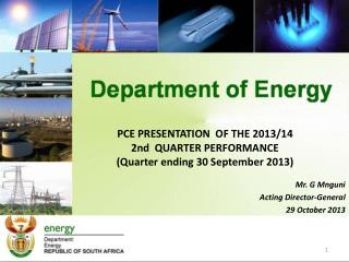 PCE PRESENTATION  OF THE 2013/14 2nd  QUARTER PERFORMANCE (Quarter ending 30 September 2013)