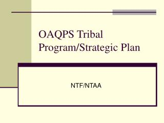 OAQPS Tribal Program/Strategic Plan
