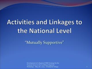 Activities and Linkages to the National Level