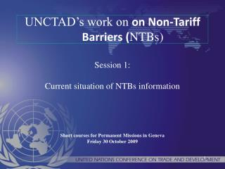 UNCTAD's work on  on Non-Tariff Barriers ( NTBs)