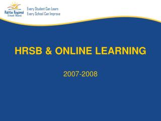 HRSB & ONLINE LEARNING