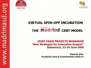 VIRTUAL SPIN-OFF INCUBATION  THE                        CEBT MODEL JOINT PAXIS PROJECTS WORKSHOP