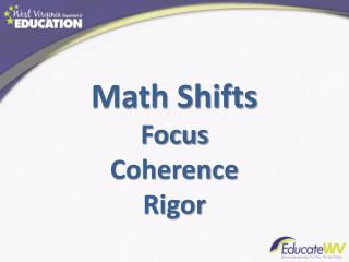 Math Shifts Focus Coherence Rigor