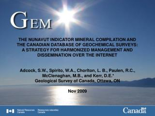 THE NUNAVUT INDICATOR MINERAL COMPILATION AND THE CANADIAN DATABASE OF GEOCHEMICAL SURVEYS: