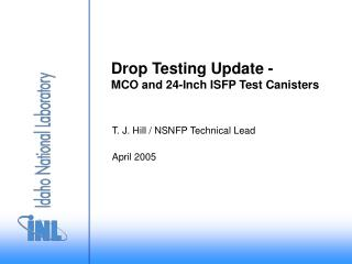 Drop Testing Update - MCO and 24-Inch ISFP Test Canisters