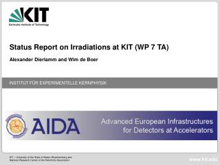 Status Report on Irradiations at KIT (WP 7 TA)