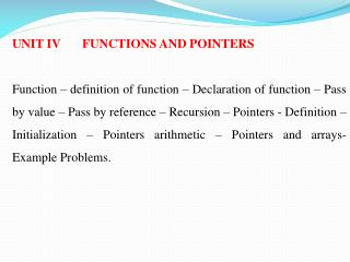 UNIT IV 	FUNCTIONS AND POINTERS