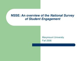 NSSE: An overview of the  National Survey of Student Engagement