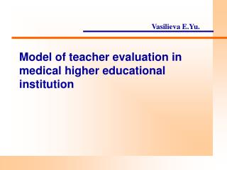 Model of teacher evaluation in medical higher educational institution