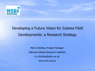 Developing a Future Vision for Subsea Field Developments: a Research Strategy
