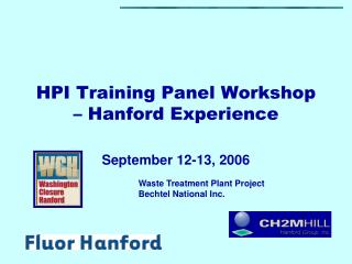 HPI Training Panel Workshop – Hanford Experience