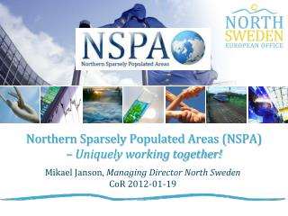 Northern Sparsely Populated Areas (NSPA)  –  Uniquely working together!