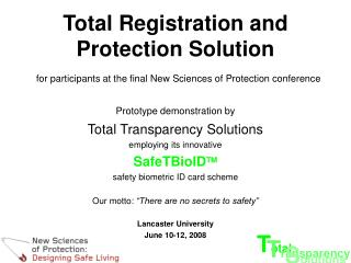 Prototype demonstration by Total Transparency Solutions employing its innovative SafeTBioID TM