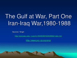 The Gulf at War, Part One  Iran-Iraq War,1980-1988