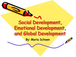 Social Development, Emotional Development, and Global Development
