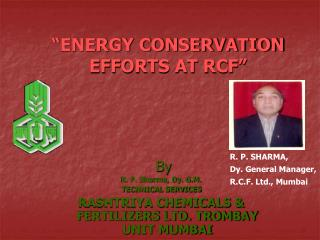 """ENERGY CONSERVATION EFFORTS AT RCF"""