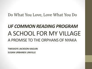 UF COMMON READING PROGRAM A SCHOOL FOR MY VILLAGE A PROMISE TO THE ORPHANS OF NYAKA