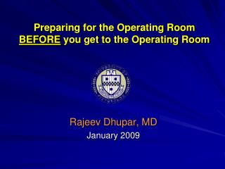 Preparing for the Operating Room  BEFORE  you get to the Operating Room