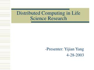 Distributed Computing in Life Science Research