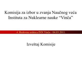 """Komisija za izbor u zvanja Naučnog veća Instituta za Nuklearne nauke  """" Vinča """""""