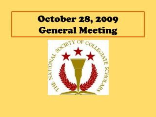 October 28, 2009 General Meeting