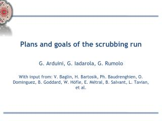 Plans and goals of the scrubbing run G. Arduini, G. Iadarola, G .  Rumolo