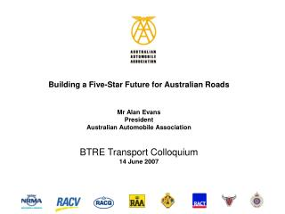 Building a Five-Star Future for Australian Roads Mr Alan Evans President