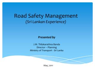 Road Safety Management  (Sri Lankan Experience)
