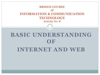 BRIDGE COURSE of INFORMATION & COMMUNICATION  TECHNOLOGY Activity No. 8