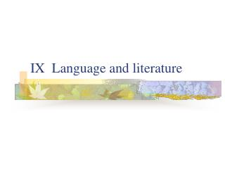 IX  Language and literature