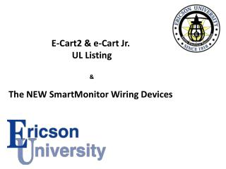 E-Cart2 & e-Cart Jr.  UL Listing & The NEW SmartMonitor Wiring Devices