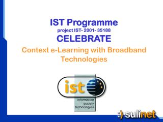 IST Programme project IST- 2001- 35188 CELEBRATE Context e-Learning with Broadband Technologies
