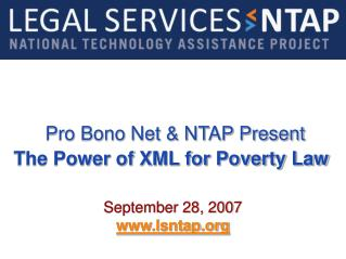 Pro Bono Net & NTAP Present The Power of XML for Poverty Law