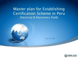 Master plan for Establishing Certification Scheme in Peru (Electrical & Electronics Field)