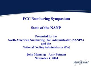 FCC Numbering Symposium State of the NANP  Presented by the