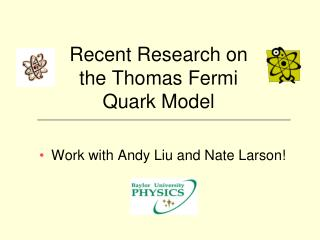 Recent Research on the Thomas Fermi Quark Model