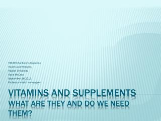 Vitamins and Supplements What Are They and Do We Need Them?