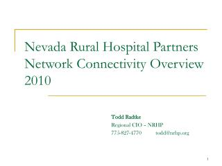 Nevada Rural Hospital Partners Network Connectivity Overview 2010