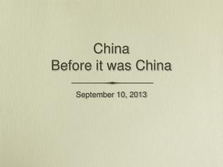 China Before it was China