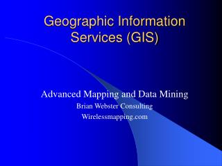 Geographic Information Services (GIS)