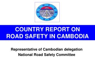COUNTRY REPORT ON ROAD SAFETY IN CAMBODIA