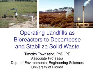 Operating Landfills as Bioreactors to Decompose and Stabilize Solid Waste