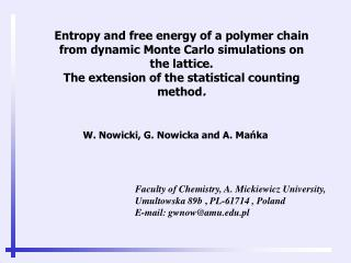 Entropy and free energy of a polymer chain from dynamic Monte Carlo simulations on the lattice.