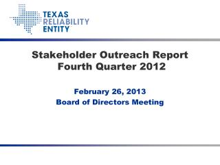 Stakeholder Outreach Report Fourth Quarter 2012