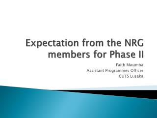 Expectation  from  the NRG members for Phase II